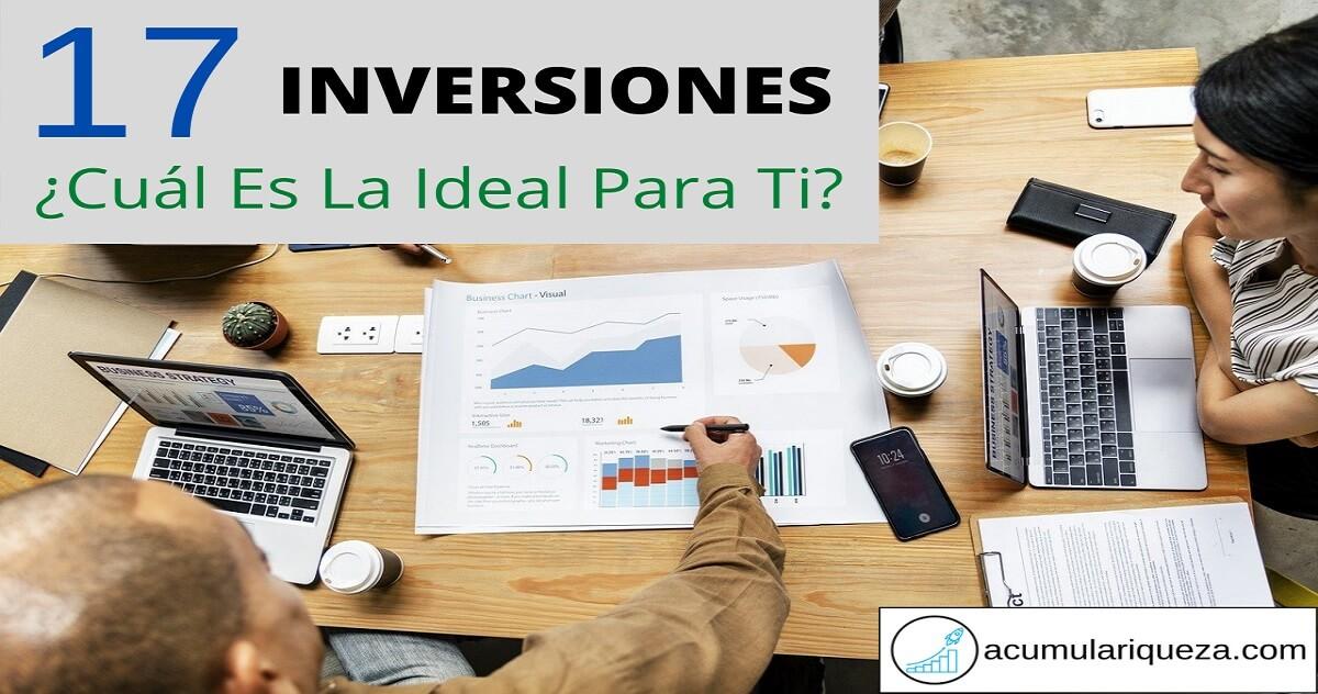 17 Tipos De Inversiones. ¿Cuál Es La Ideal Para Ti?