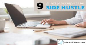 ¿Cómo Empezar Un Side Hustle Mientras Trabajas? 9 Pasos Para Triunfar