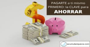 Pagarte A Ti Mismo Primero: La Clave Para Ahorrar Dinero