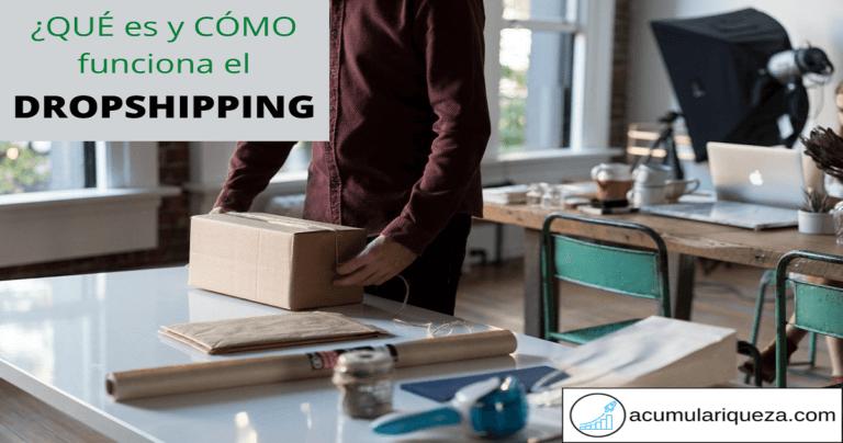 ¿Qué Es Y Cómo Funciona El Dropshipping?: 6 Pasos Para Empezar Un Negocio De Éxito