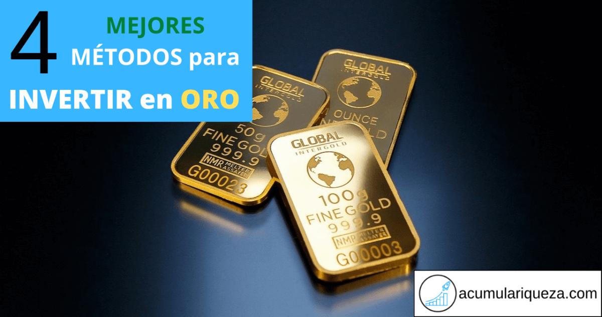 ¿Cómo Invertir En Oro?: Los 4 Mejores Métodos