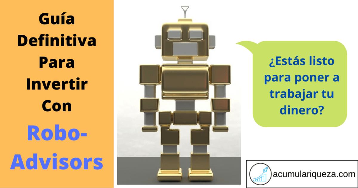 Guía Definitiva Para Invertir Con Robo-Advisors: Qué Son, Mejores Plataformas, Cómo Empezar, Pros Y Contras