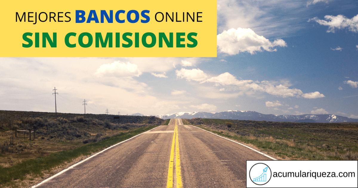 Mejores Bancos Online Sin Comisiones Y Con Tarjeta De Débito Gratis