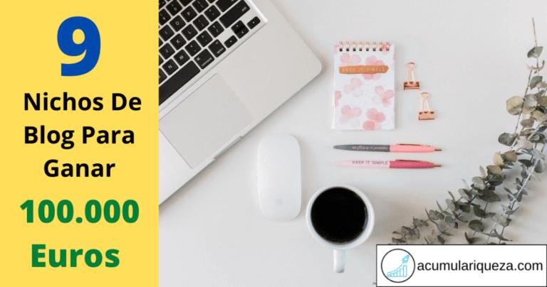 9 Mejores Nichos De Blog Con Potencial Para Generar 100.000 Euros 💸